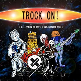 Trock On! [A Collection of Doctor Who Inspired Songs]