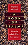 A Book of Psalms: Selected and Adapted from the Hebrew (0060924705) by Stephen Mitchell