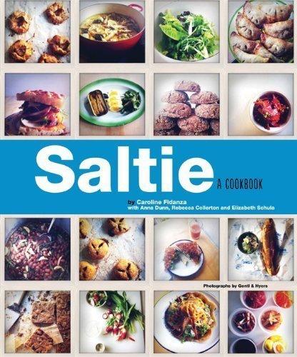 Saltie: A Cookbook by Fidanza, Caroline, Dunn, Anna, Collerton, Rebecca, Schula, E (2012) Hardcover