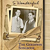 'S Wonderful - The Gershwin Songbook