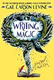 Writing Magic: Creating Stories that Fly (0060519606) by Levine, Gail Carson