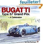 Bugatti Type 57 Grand Prix: A Celebra...