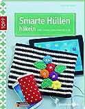 Smarte Hüllen häkeln: Für Tablet, Smartphone & Co. (kreativ.kompakt.)