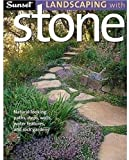Sunset Landscaping with Stone: Natural-Looking Paths, Steps, Walls, Water Features, and Rock Gardens - 0376034785