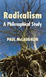 Dr Paul McLaughlin Radicalism: A Philosophical Study