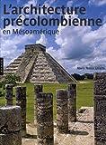 echange, troc María Teresa Uriarte, Collectif - L'architecture précolombienne en Mésoamérique
