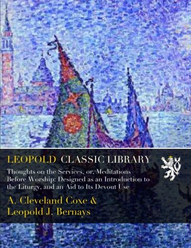 Thoughts on the Services, or, Meditations Before Worship: Designed as an Introduction to the Liturgy, and an Aid to Its Devout Use PDF