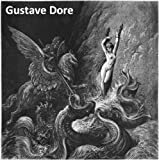 230 Color Paintings and Engravings of Gustave Dore (Doré) - French Engraver Illustrator and Sculptor (January 6, 1832 - January 23, 1883)