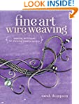 Fine Art Wire Weaving: Weaving Techni...