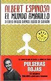 El mundo amarillo / The Yellow World (Spanish Edition)