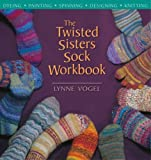 img - for By Lynne Vogel The Twisted Sisters Sock Workbook [Paperback] book / textbook / text book
