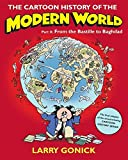 The Cartoon History of the Modern World Part 2: From the Bastille to Baghdad (Cartoon Guide Series)