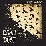 New Songs of Dawn and Dust