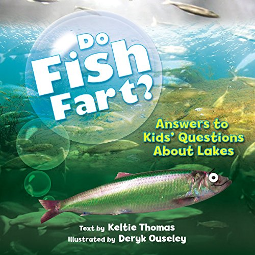 Do Fish Fart?: Answers to Kids' Questions About Lakes (Ladies of the Lake) PDF
