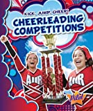 Cheerleading Competitions (Pilot Books: Kick, Jump, Cheer!) (Pilot: Kick, Jump, Cheer!)