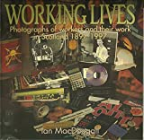 img - for Working Lives: Photographs of Workers and Their Work in Scotland 1897-1997 by Ian MacDougall (1997-04-30) book / textbook / text book