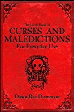 The Little Book of Curses and Maledictions for Everyday Use