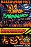 Halloween Fest - Pumpkin Extravaganza - 2nd Edition: 20 More Spookier Pumpkin Recipes So Delicious its Scary!