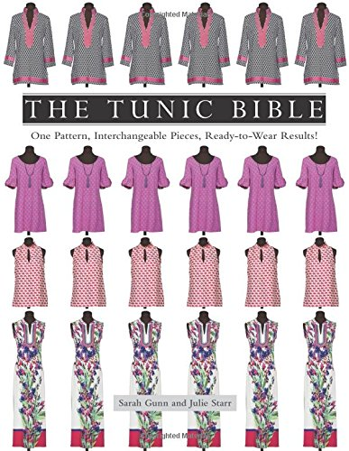 Download The Tunic Bible: One Pattern, Interchangeable Pieces, Ready-to-Wear Results!
