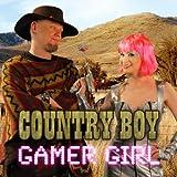 Gamer Girl, Country Boy