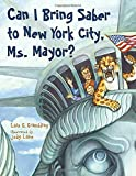 img - for Can I Bring Saber to New York, Ms. Mayor? (Prehistoric Pets) book / textbook / text book