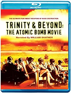 Trinity and Beyond - the Atomic Bomb Movie [Blu-ray]