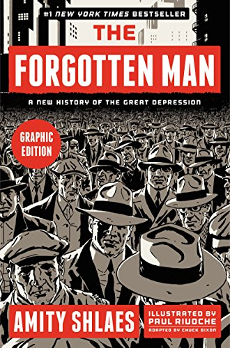 Download The Forgotten Man Graphic Edition: A New History of the Great Depression