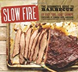 Slow Fire: The Beginner's Guide to Barbecue