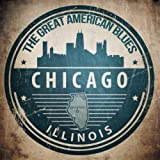 The Great American Blues - Chicago, Illinois