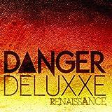 Danger Deluxxe - Renaissance