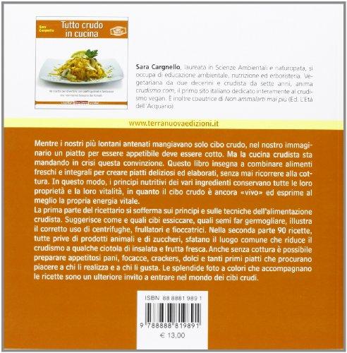 Libro tutto crudo in cucina 90 ricette per divertirsi con for Tutto cucina ricette