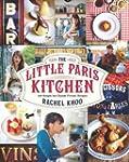 The Little Paris Kitchen: 120 Simple...