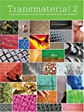 Image of Transmaterial 2: A Catalog of Materials That Redefine Our Physical Environment