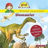 Pixi Hören: Dinosaurier. Hörspiel