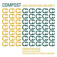 Compost Jazz Selection Vol. 2 - Crosswinds - Compost Jazz Affairs - compiled & mixed by Rupert & Mennert