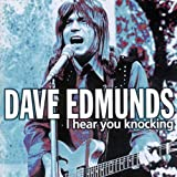 Dave Edmunds I HEAR YOU KNOCKING