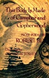 This Body is Made of Camphor and Gopherwood (0060104147) by Bly, Robert