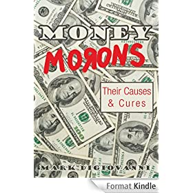 Money Morons:Their Causes & Cures