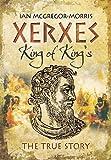 Xerxes: King of Kings': the True Story