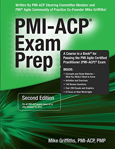 PMI-ACP Exam Prep, Second Edition: A Course in a Book for Passing the PMI Agile Certified Practitioner (PMI-ACP) Exam