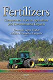 img - for Fertilizers: Components, Uses in Agriculture and Environmental Impacts (Biotechnology in Agriculture, Industry and Medicine) book / textbook / text book