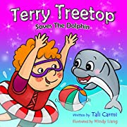Children Books: Terry Treetop Saves The Dolphin: (Animal habitats) Marine Life (Preschool) Early Learning (Values book) (Bedtime Stories Children's Books for Early & Beginner Readers fiction Book 4)