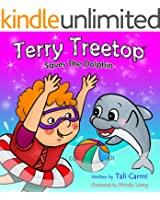 Children Books:Terry Treetop Saves The Dolphin: (Animal habitats) Marine Life (Preschool) Early Learning (Values book) (Bedtime Stories Children's Books for Early & Beginner Readers Book 4)