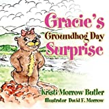 img - for Gracie's Groundhog Day Surprise by Kristi Morrow Butler (2009-10-23) book / textbook / text book