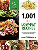 1,001 Best Low-Fat Recipes: The Quickest, Easiest, Tastiest, Healthiest, Best Low-Fat Recipe Collection Ever