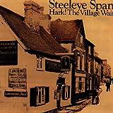 Hark the Village Wait by STEELEYE SPAN (1991-07-01)
