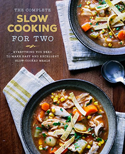The Complete Slow Cooking for Two Cookbook: Everything You Need to Make Easy and Excellent Slow-Cooked Meals