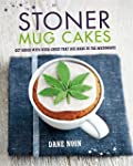 Stoner Mug Cakes: Get Baked With Weed...