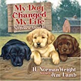 My Dog Changed My Life (No Bones About It) (0736911480) by Wright, H. Norman