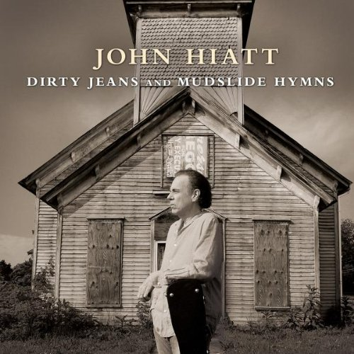 John Hiatt - Dirty Jeans and Mudslide Hymns - Zortam Music